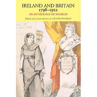 Ireland & Britain - 1798-1922 - An Anthology of Sources by Dennis L. D