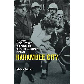 Harambee City - The Congress of Racial Equality in Cleveland and the R