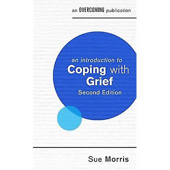 An Introduction to Coping with Grief - 2nd Edition by Sue Morris - 97