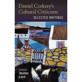 Critique culturelle de Daniel Corkery - Selected Writings par Heather Lai
