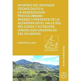 Aportes del Enfoque Tecnologico a la Arqueologia Precolombina - Pasado