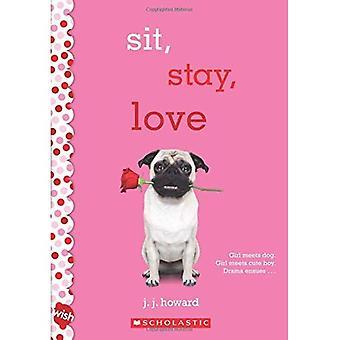 Sit, vistelse, kärlek: En önskan roman