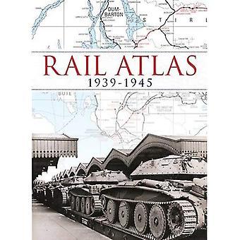 Rail Atlas 1939-1945 (Br Rail Atlas)