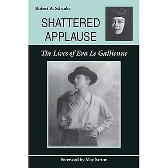 Shattered Applause: The Lives of Eva Le Gallienne