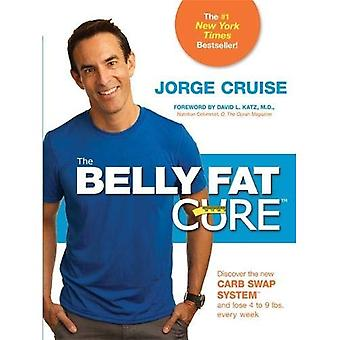 The Belly Fat Cure(TM): Discover the New Carb Swap System(TM) and Lose 4 to 9 lbs. Every Week