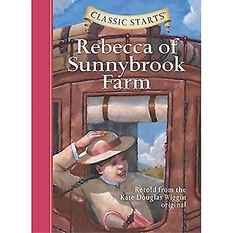 Classic Starts: Rebecca of Sunnybrook Farm: Retold from the Kate Douglas Wiggin Original [Abridged]