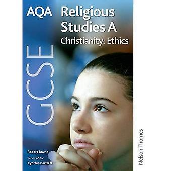 AQA GCSE Religious Studies A Christianity: Ethics