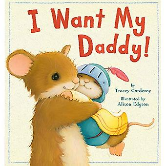 I Want My Daddy