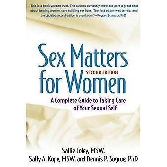 Questions de sexe pour les femmes, deuxième édition: un Guide complet pour prendre soin de votre sexuelle auto