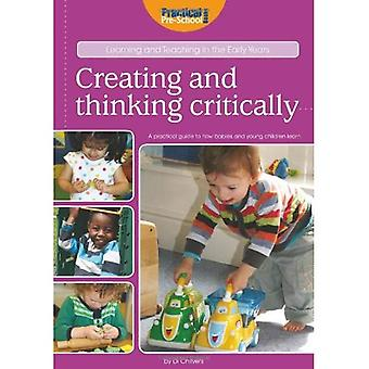 Creating and Thinking Critically (Learning and Teaching in the Early Years)
