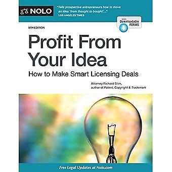 Profit from Your Idea: How� to Make Smart Licensing Deals