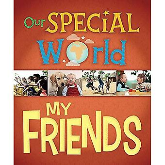 Our Special World: My Friends (Our Special World)