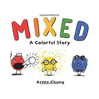 Mixed: A Colorful Story
