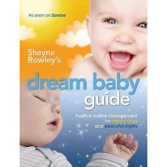 Baby gids - positieve Routine Management voor Happy Days en Peac dromen