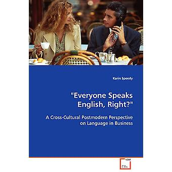 Everyone Speaks English Right by Speedy & Karin