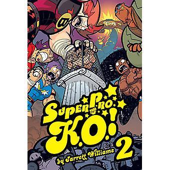 Super Pro K.O. - Volume 2 - Chaos in the Cage! by Jarrett Williams - Ja