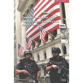 Counterterrorism  Containment and Beyond by Stevenson & Jonathan