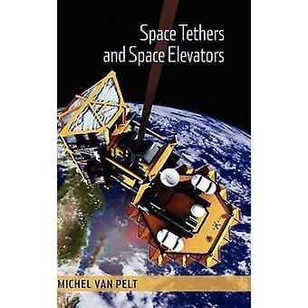Space Tethers and Space Elevators by van Pelt & Michel