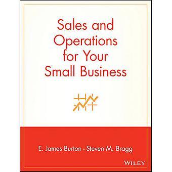 Ventas y operaciones para su negocio por James Burton y E.