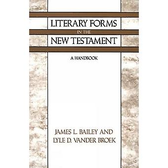 Literary Forms in the New Testament by Bailey & James L.