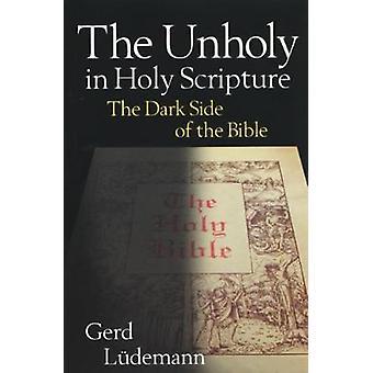 Das unheilige in der Heiligen Schrift die dunkle Seite der Bibel durch Volzke & Gerd