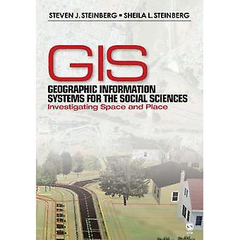Sistemi di informazione geografica per le scienze sociali indagando su spazio e luogo da Steinberg & Steven J.
