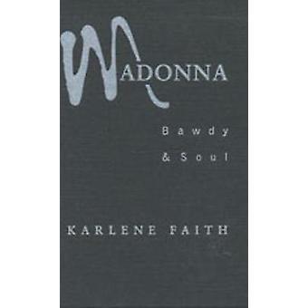 Madonna Bawdy e anima di fede & Karlene