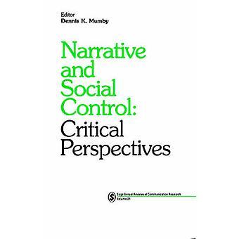 Récit et sociale contrôle Critical Perspectives by Mumby & Dennis K.