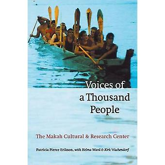 Voices of a Thousand People The Makah Cultural and Research Center by Erikson & Patricia Pierce