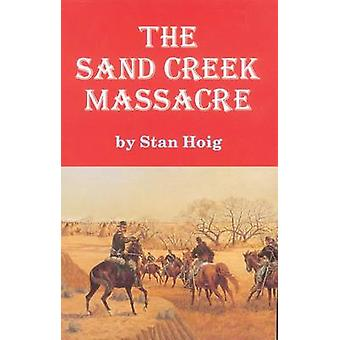 Sand Creek Massacre by Hoig & Stan
