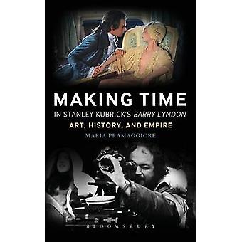 Making Time in Stanley Kubricks Barry Lyndon by Pramaggiore & Maria