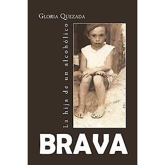 Brava La Hija de Un Alcoholico door Quezada & Gloria