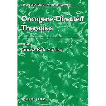 OncogeneDirected Therapies by Rak & Janusz W.