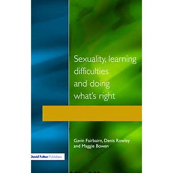 Sexuality Learning Difficulties and Doing Whats Right by Fairbairn & Gavin
