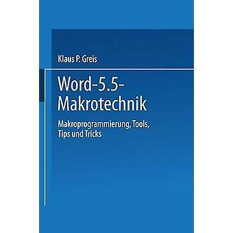 Word 5.5 Makrotechnik  Makroprogrammierung Tools Tips und Tricks by Greis & Klaus P.