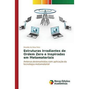Estruturas Irradiantes de Ordem Zero e Inspiradas em Metamateriais by Pires Edvaldo da Silva