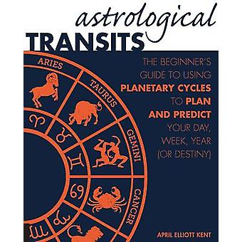 Astrological Transits by April Elliott Kent