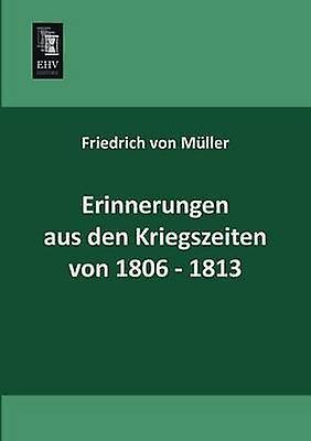 Erinnecourirgen Aus Den Kriegszeiten Von 18061813 by Muller & Friedrich Von
