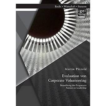 Evaluation Von Corporate Volunteering Betrachtung Des Programms Partners in Leadership by Patzold & Martin