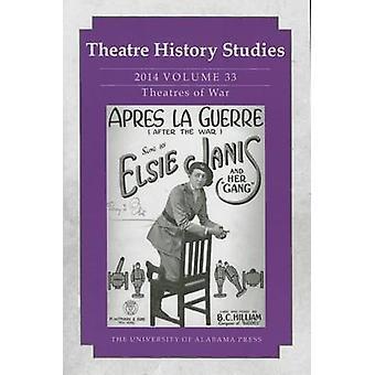 Teater historiska studier-teatrar i krig-2014-volym 33 av Elizabet