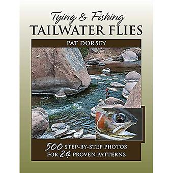 Tying & Fishing Tailwater Flies: 500 Step-by-Step Photos for 24 Proven Patterns