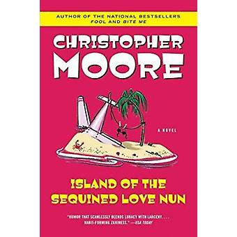 Island of the Sequined Love Nun by Moore - Christopher - 978006073544