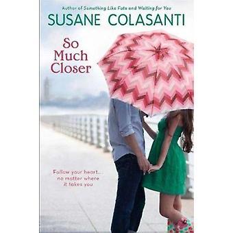 So Much Closer by Susane Colasanti - 9780142421147 Book