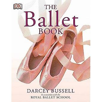 The Ballet Book by Darcey Bussell - Patricia Linton - 9780756619336 B