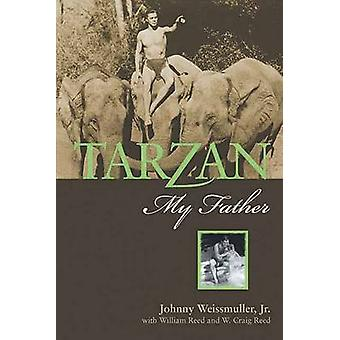 Tarzan - My Father by Johnny Weissmuller - 9781550228342 Book