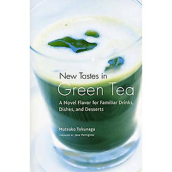 New Tastes in Green Tea - A Novel Flavor for Familiar Drinks - Dishes