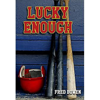 Lucky Enough by Fred Bowen - 9781561459582 Book
