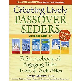 Creating Lively Passover Seders - A Sourcebook of Engaging Tales - Tex