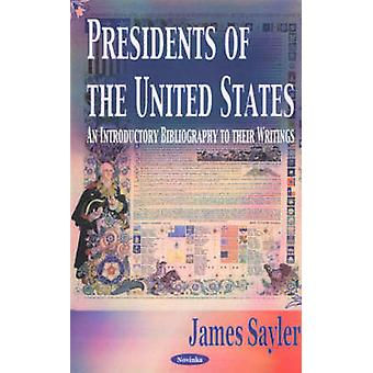 Presidents of the United States - An Introductory Bibliography to Thei