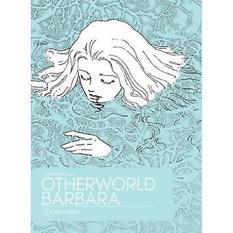 Otherworld Barbara by Moto Hagio - Matt Thorn - 9781606999431 Book